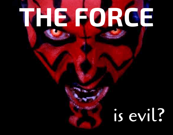 The Force is Evil_
